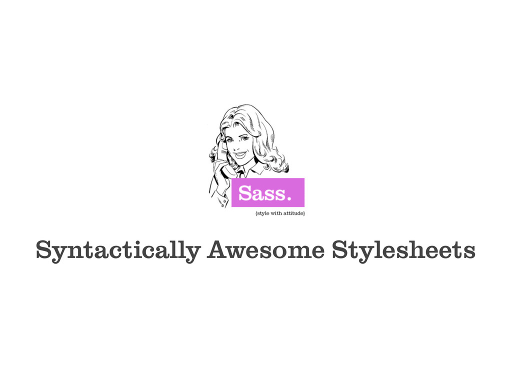 Syntactically Awesome Stylesheets