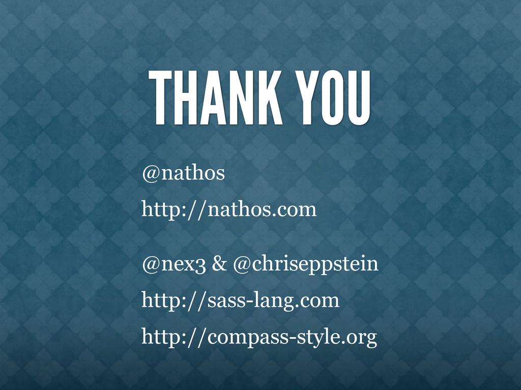THANK YOU @nathos http://nathos.com @nex3 & @ch...