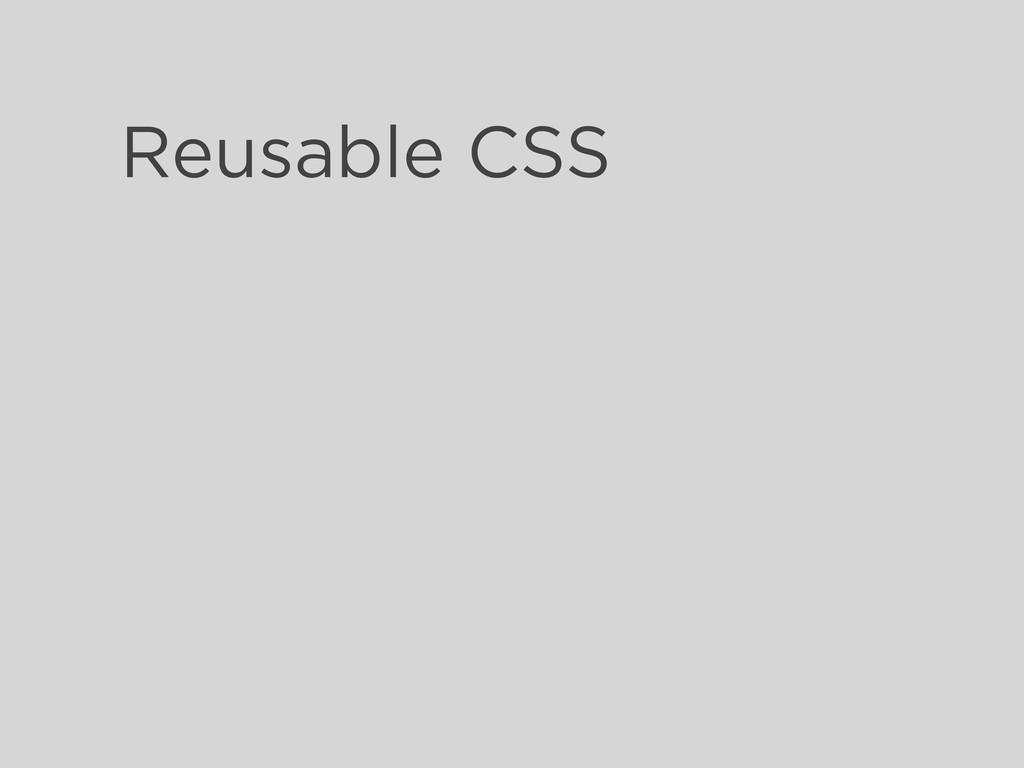 Reusable CSS