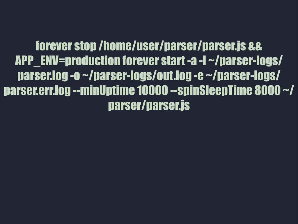 forever stop /home/user/parser/parser.js && APP...