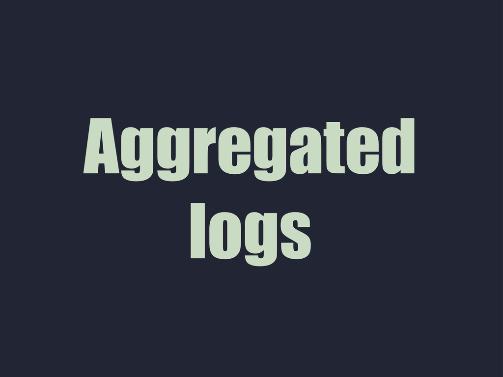 Aggregated logs