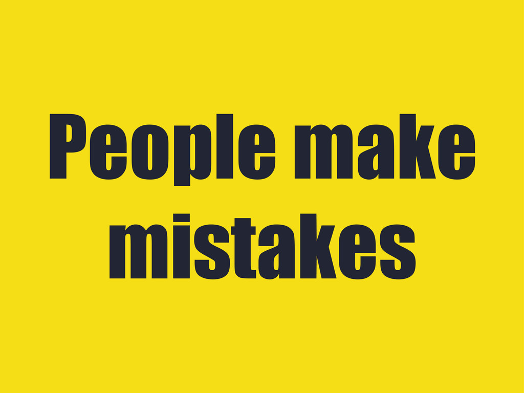 People make mistakes