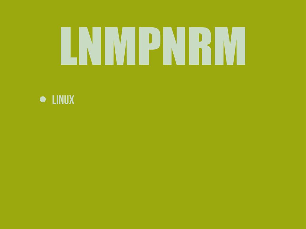 LNMPNRM • Linux