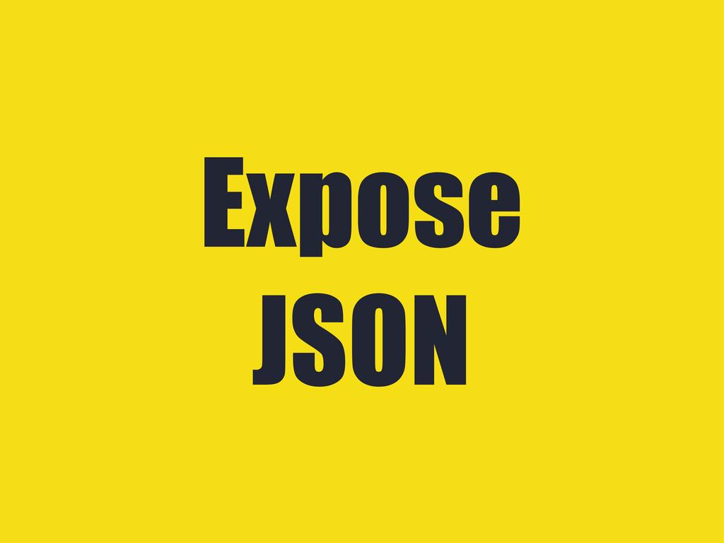 Expose JSON