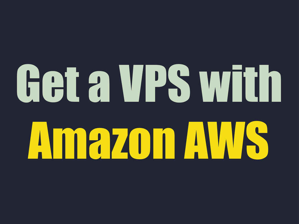 Get a VPS with Amazon AWS