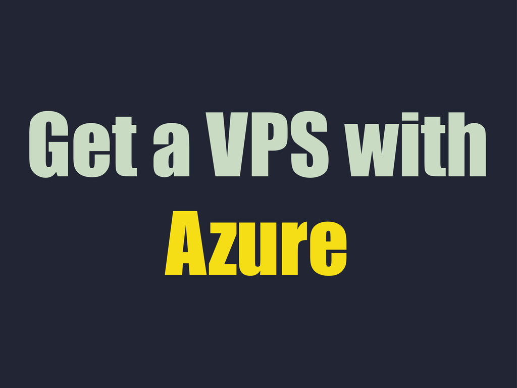 Get a VPS with Azure