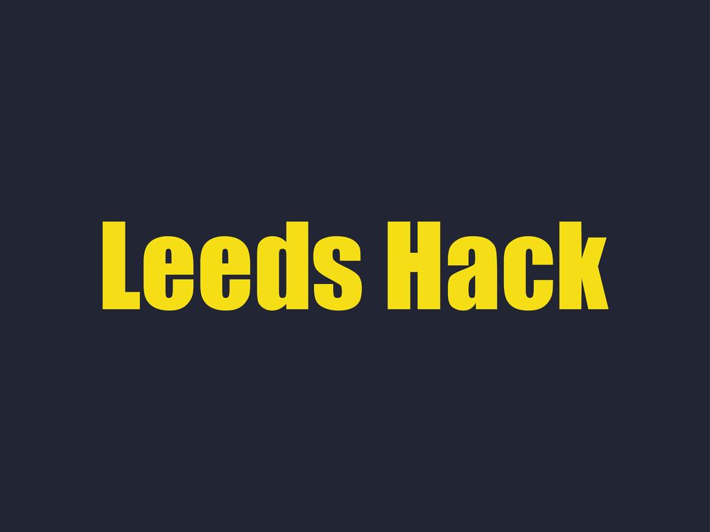 Leeds Hack