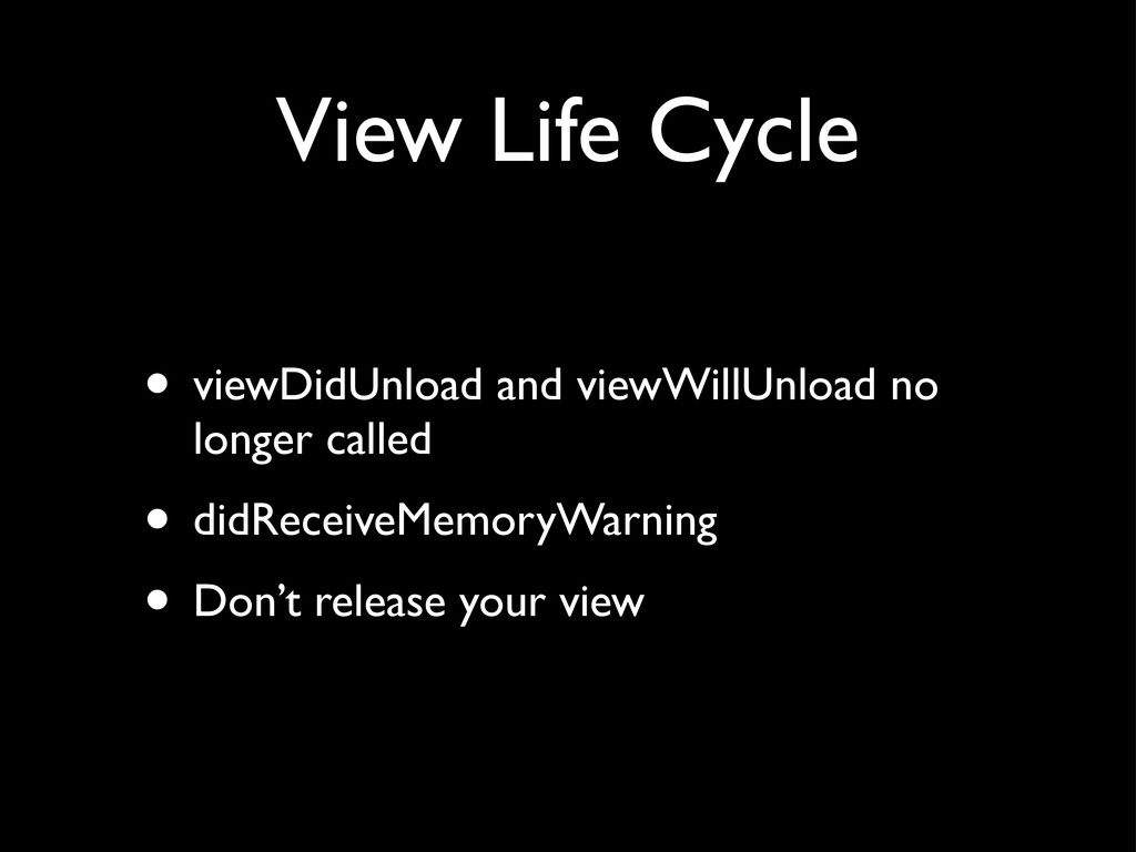 View Life Cycle • viewDidUnload and viewWillUnl...
