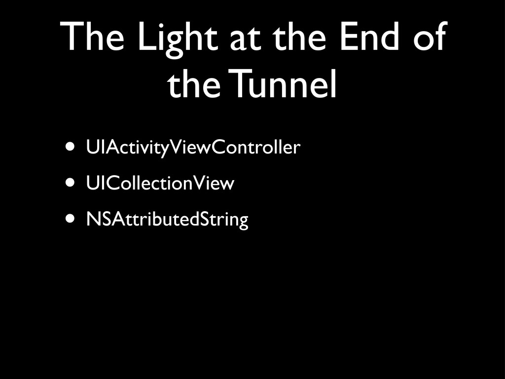 The Light at the End of the Tunnel • UIActivity...