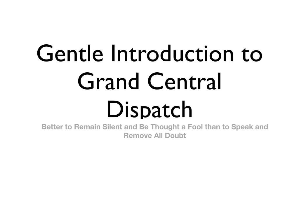 Gentle Introduction to Grand Central Dispatch B...