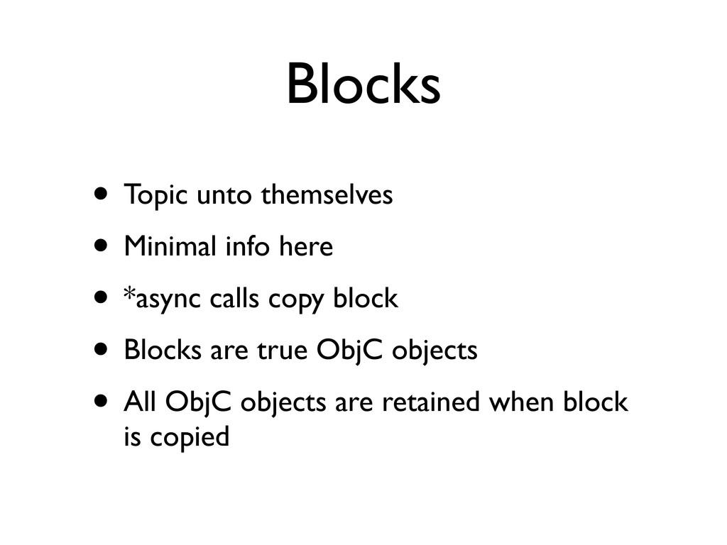 Blocks • Topic unto themselves • Minimal info h...