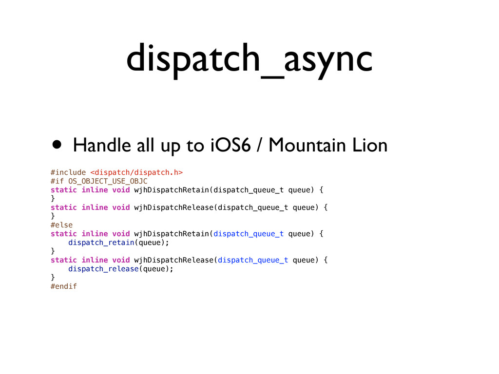 dispatch_async • Handle all up to iOS6 / Mounta...