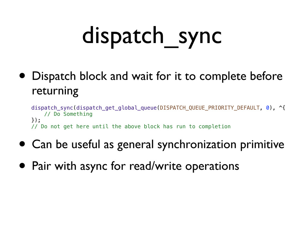 dispatch_sync • Dispatch block and wait for it ...