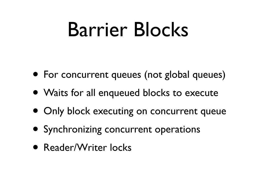 Barrier Blocks • For concurrent queues (not glo...