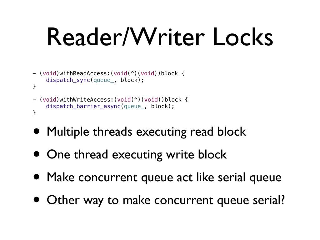 Reader/Writer Locks - (void)withReadAccess:(voi...