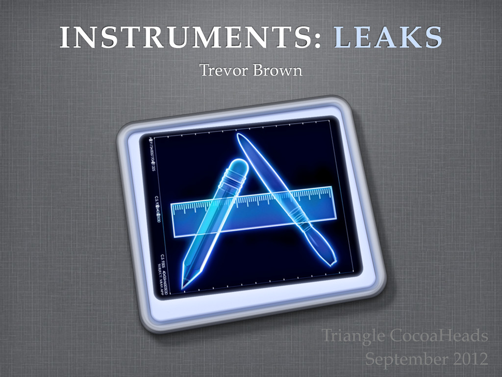 INSTRUMENTS: LEAKS Trevor Brown Triangle CocoaH...
