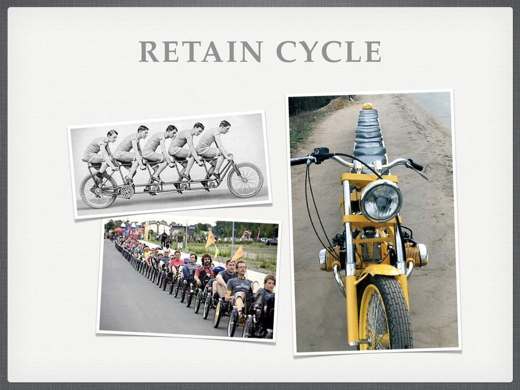 RETAIN CYCLE