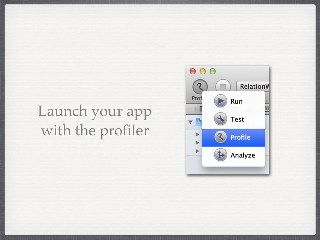 Launch your app with the profiler