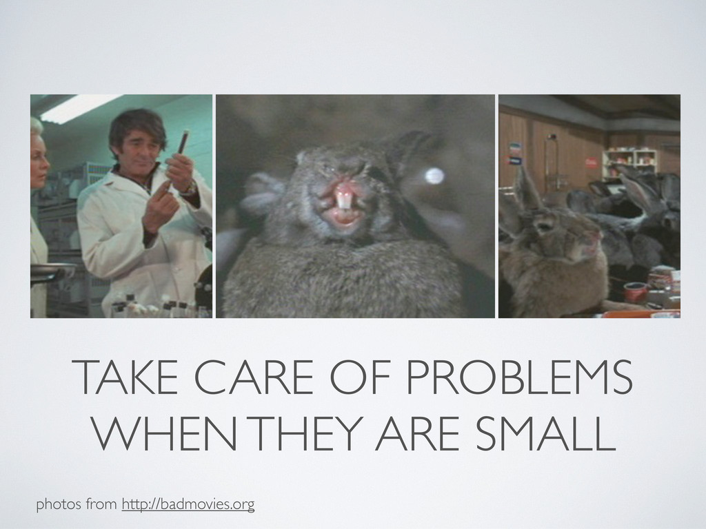 TAKE CARE OF PROBLEMS WHEN THEY ARE SMALL photo...