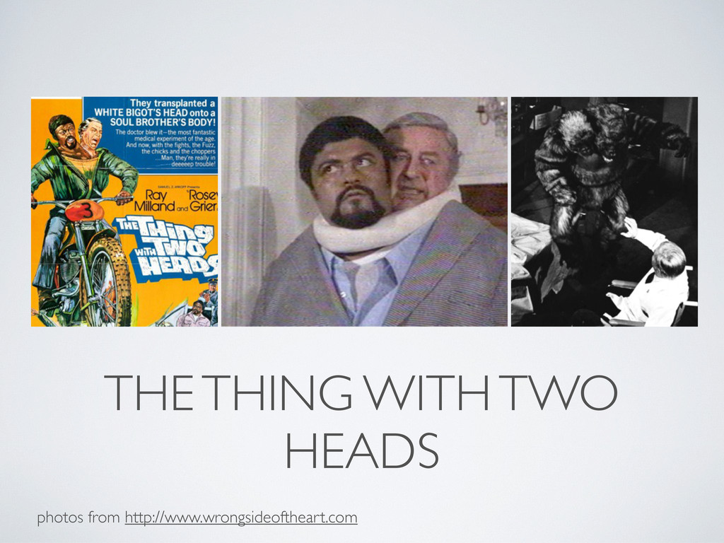 THE THING WITH TWO HEADS photos from http://www...