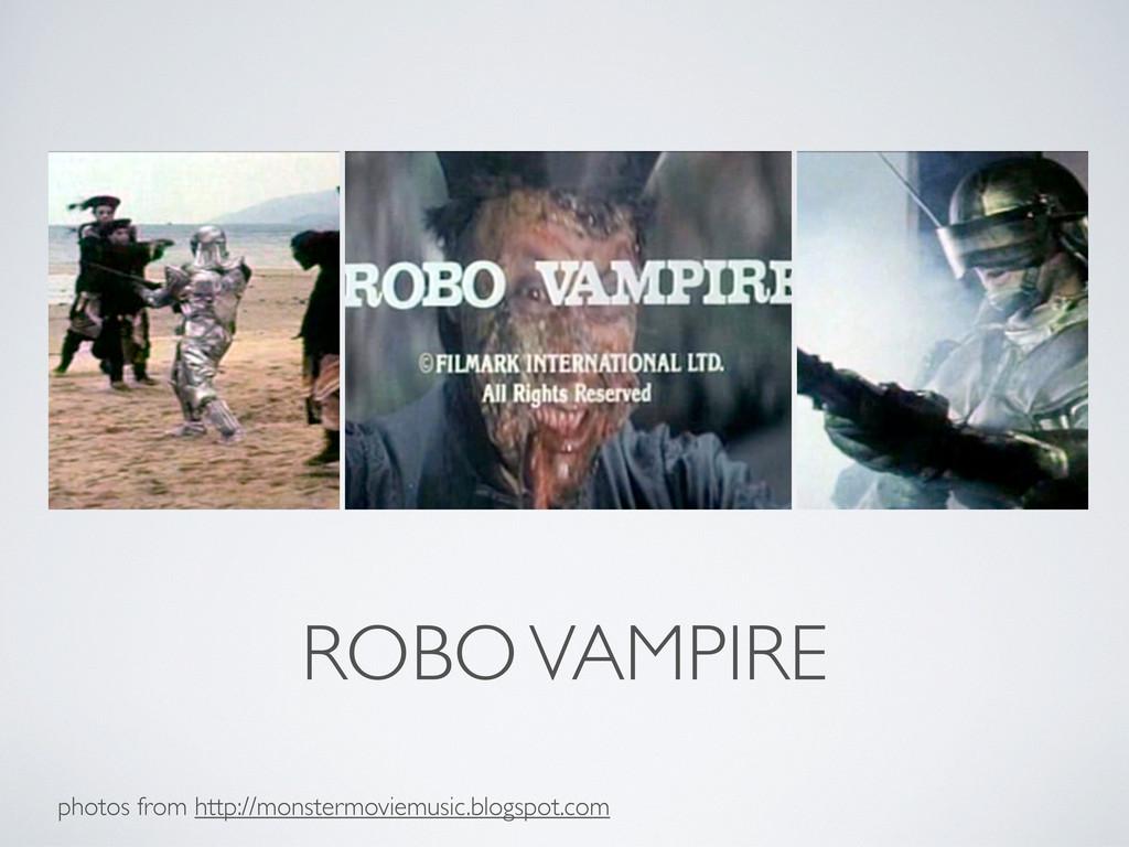 ROBO VAMPIRE photos from http://monstermoviemus...