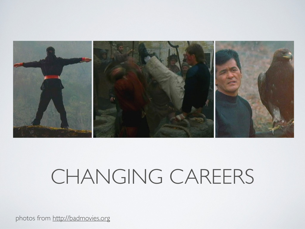 CHANGING CAREERS photos from http://badmovies.o...