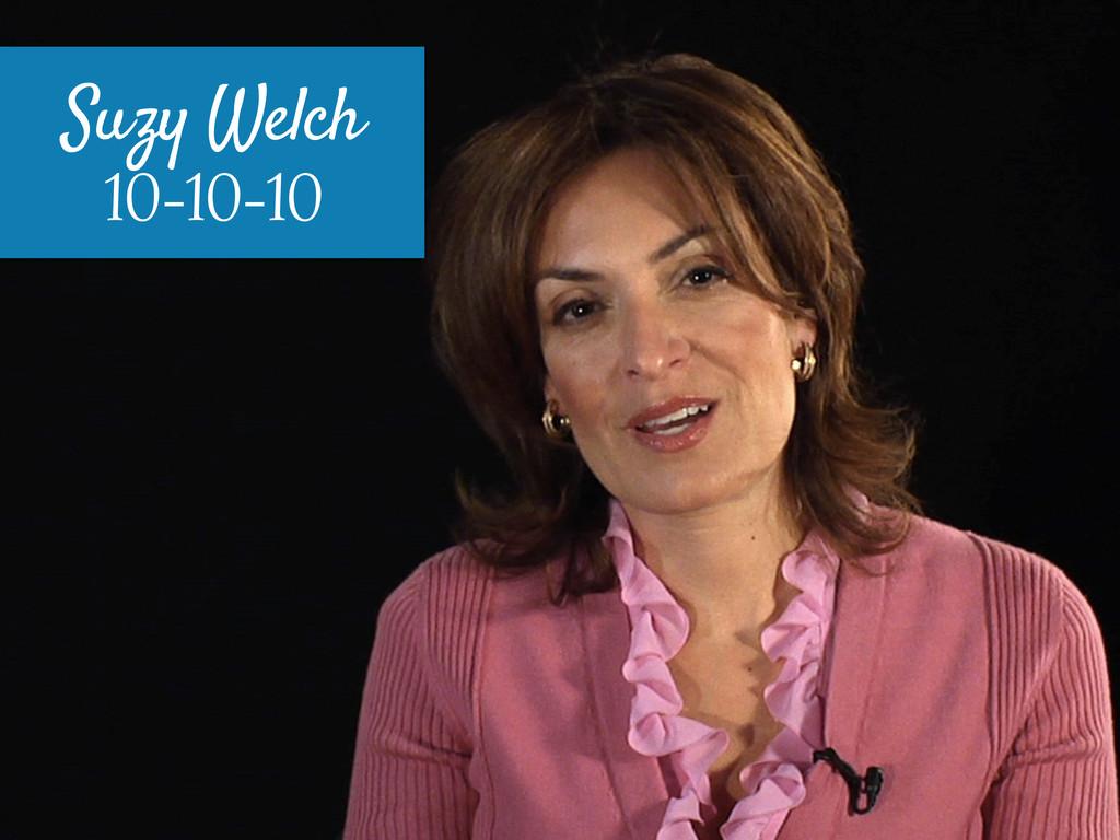 Suzy Welch 10-10-10
