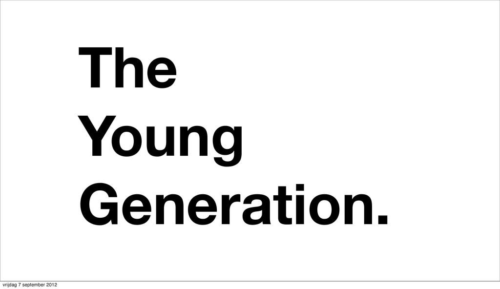 The Young Generation. vrijdag 7 september 2012