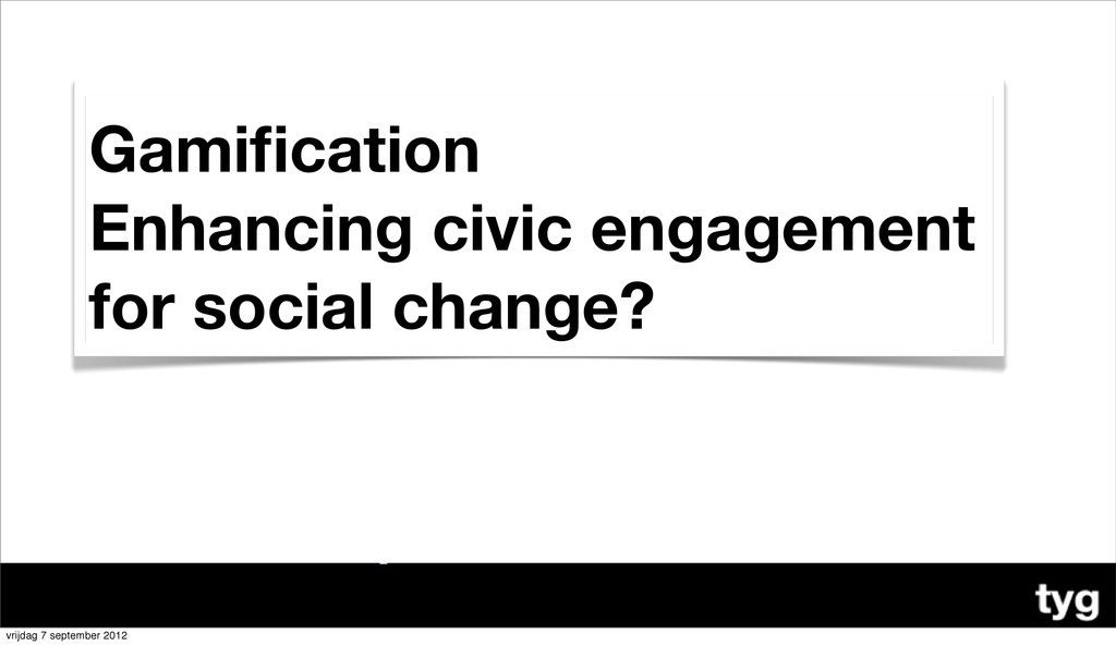 Gamification Enhancing civic engagement for soci...