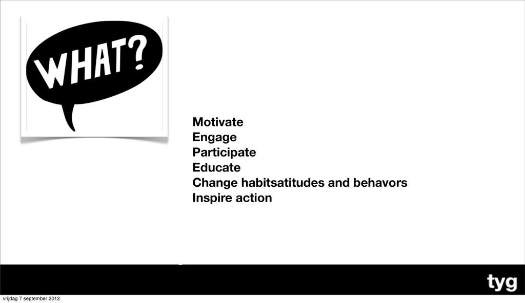 Motivate Engage Participate Educate Change habi...