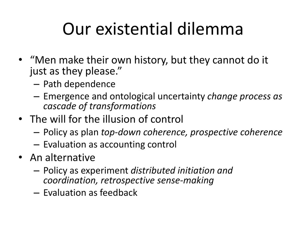 """Our existential dilemma • """"Men make their own h..."""