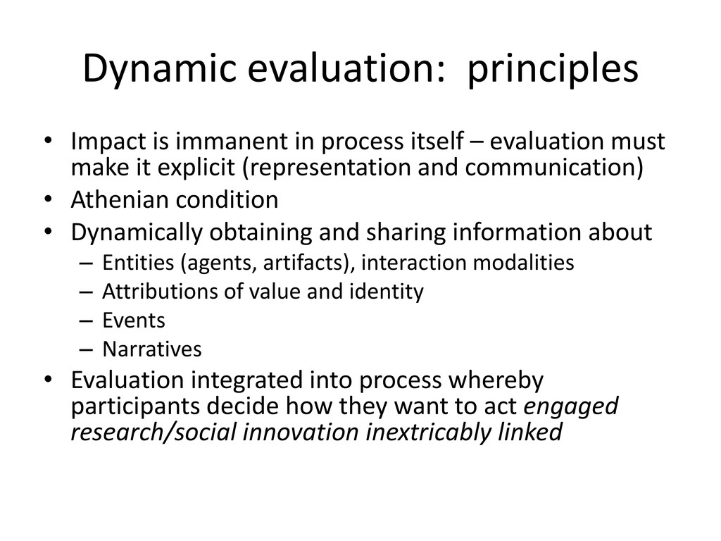 Dynamic evaluation: principles • Impact is imma...
