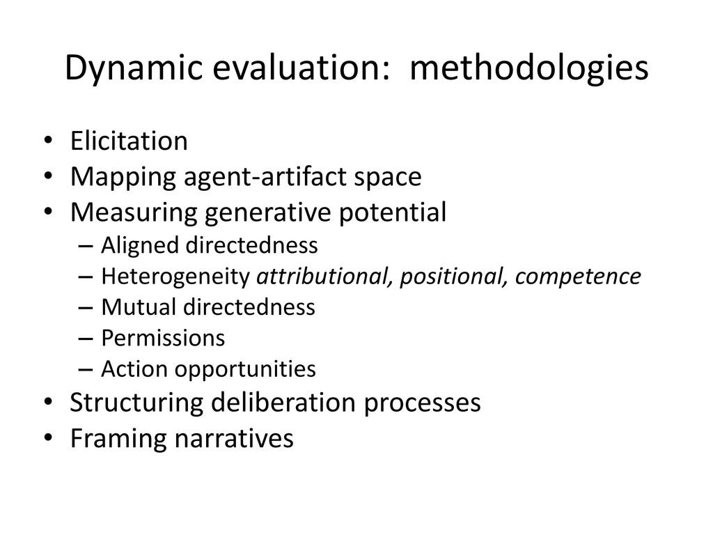 Dynamic evaluation: methodologies • Elicitation...