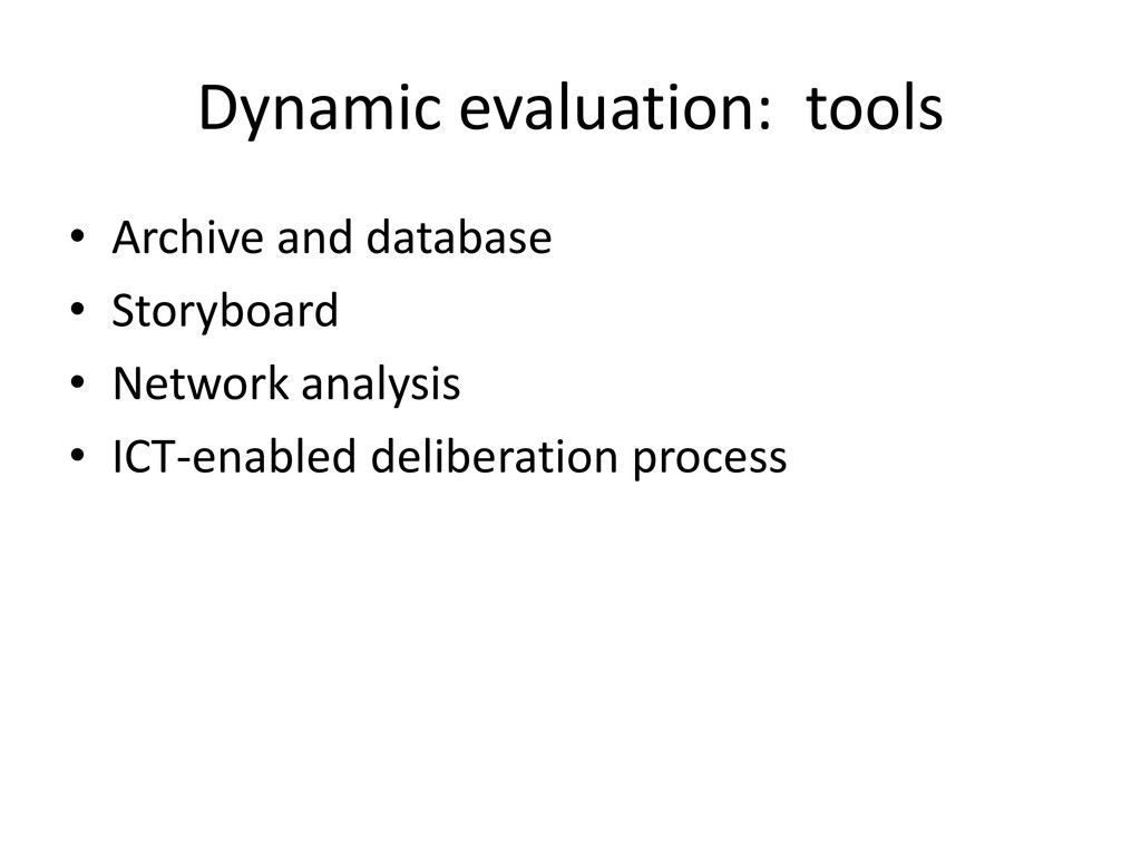 Dynamic evaluation: tools • Archive and databas...