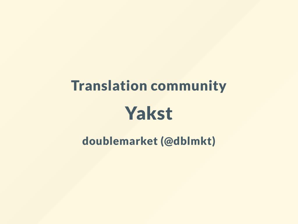 Translation community Yakst doublemarket (@dblm...