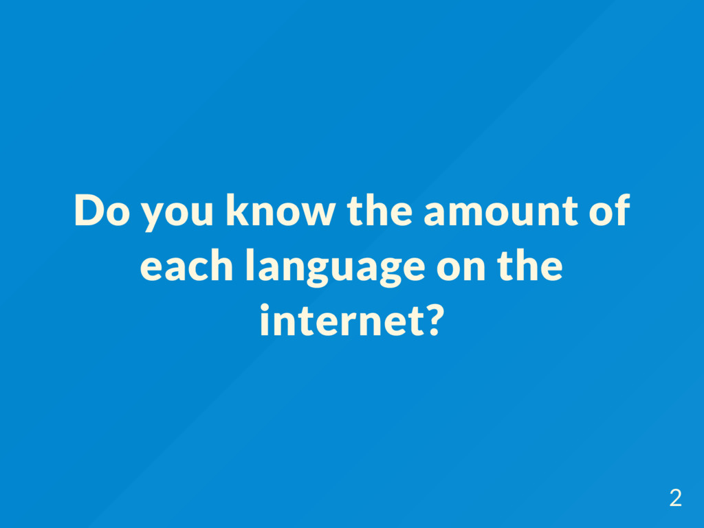 Do you know the amount of each language on the ...