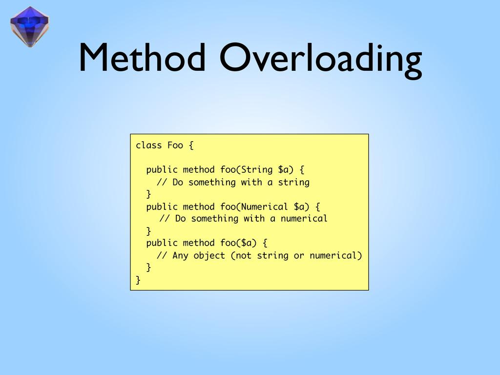 Method Overloading class Foo { public method fo...