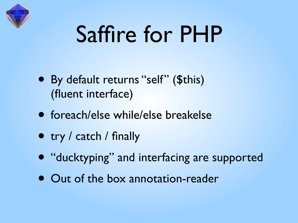 """Saffire for PHP • By default returns """"self"""" ($th..."""