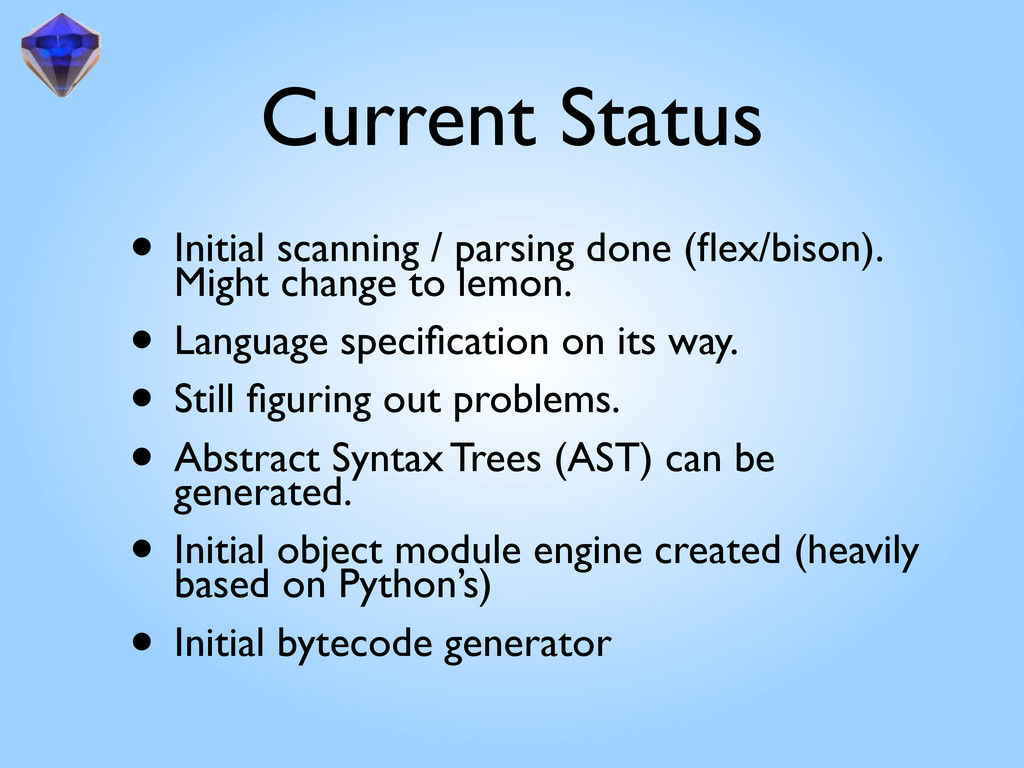 Current Status • Initial scanning / parsing don...