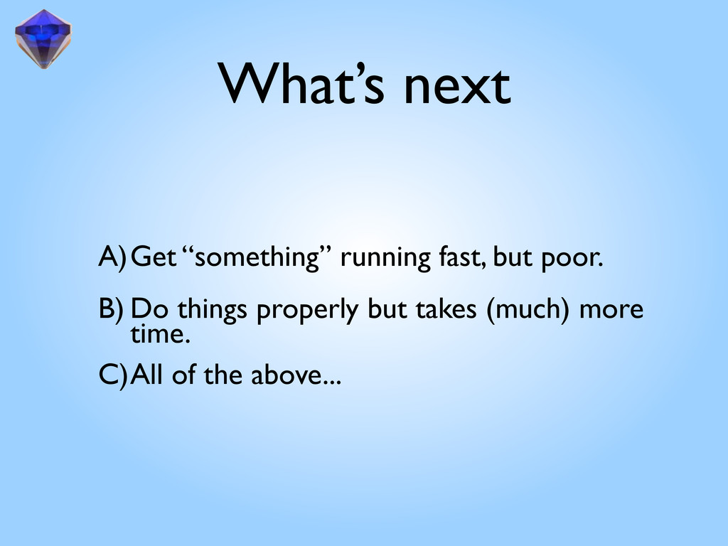 """What's next A)Get """"something"""" running fast, but..."""