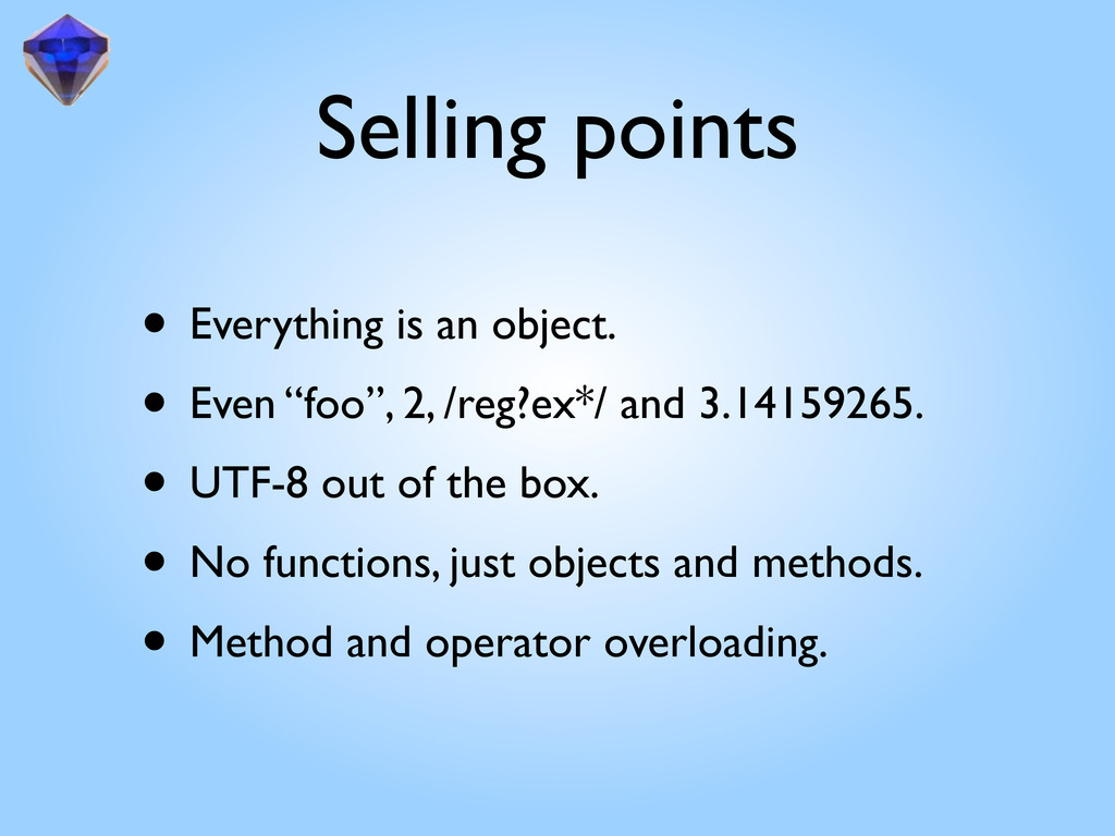 Selling points • Everything is an object. • Eve...