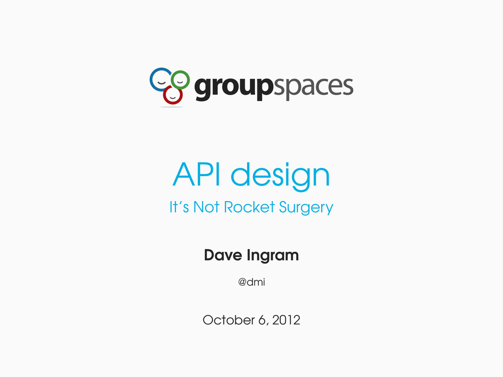 API design It's Not Rocket Surgery Dave Ingram ...