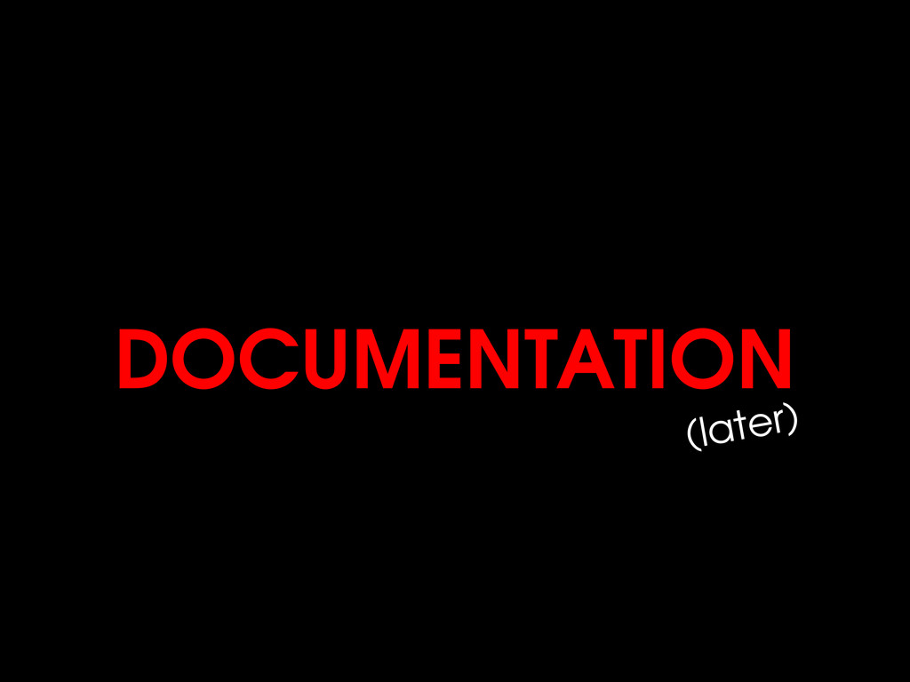 DOCUMENTATION (later)