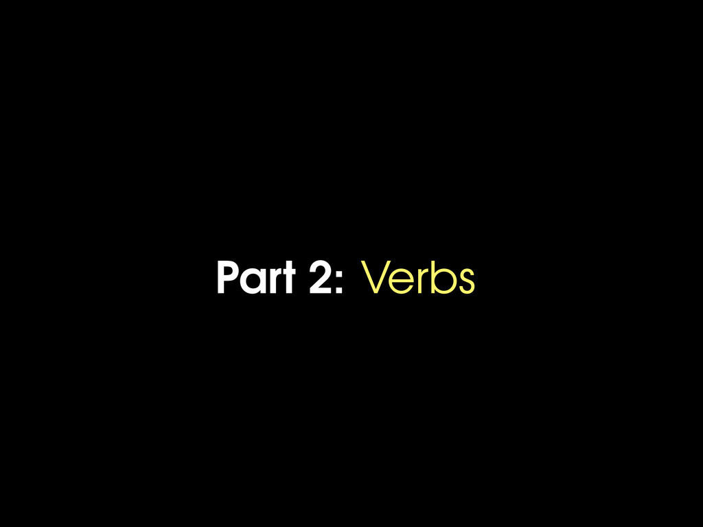 Part 2: Verbs