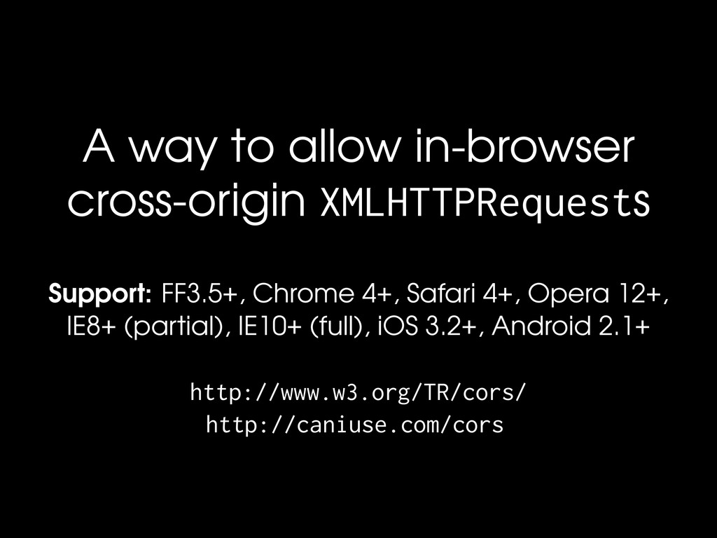 A way to allow in-browser cross-origin XMLHTTPR...