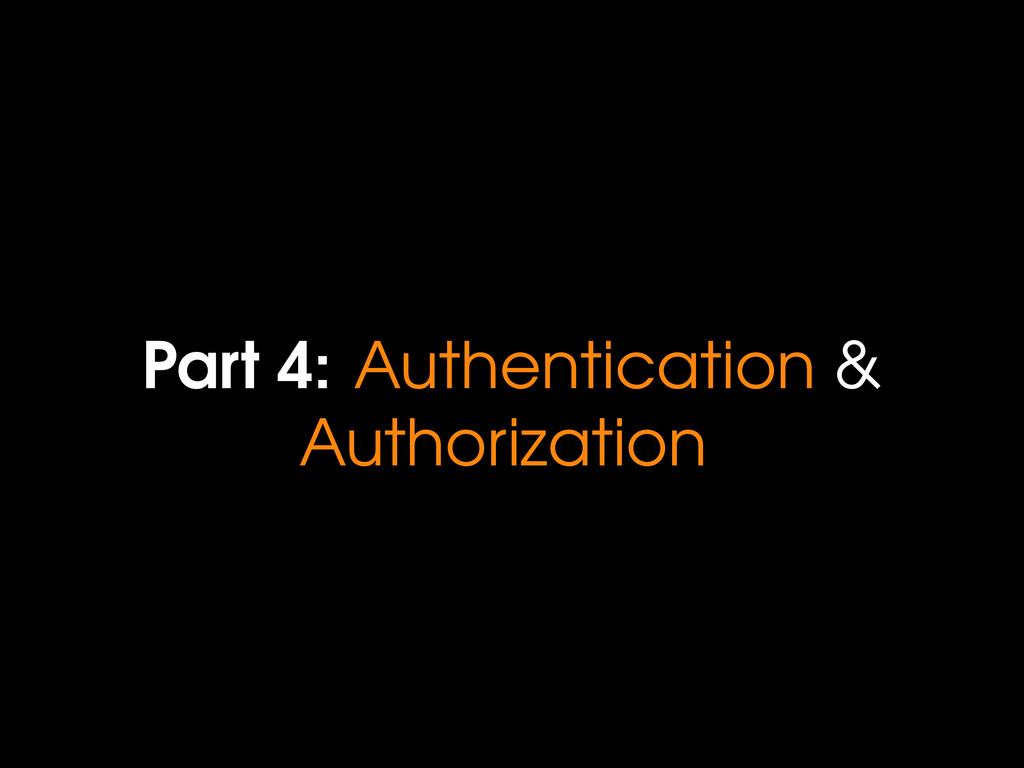 Part 4: Authentication & Authorization