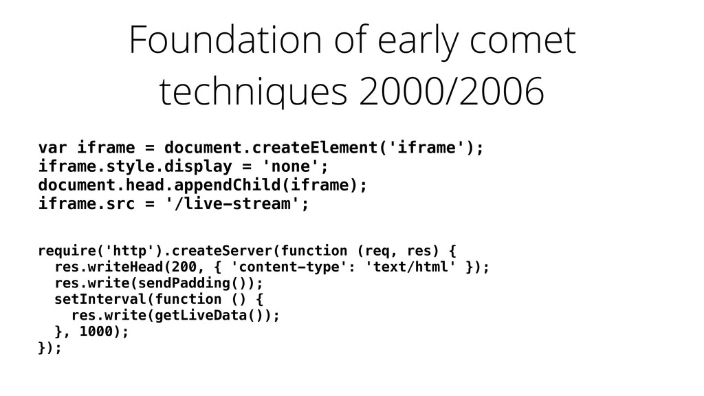 Foundation of early comet techniques 2000/2006 ...