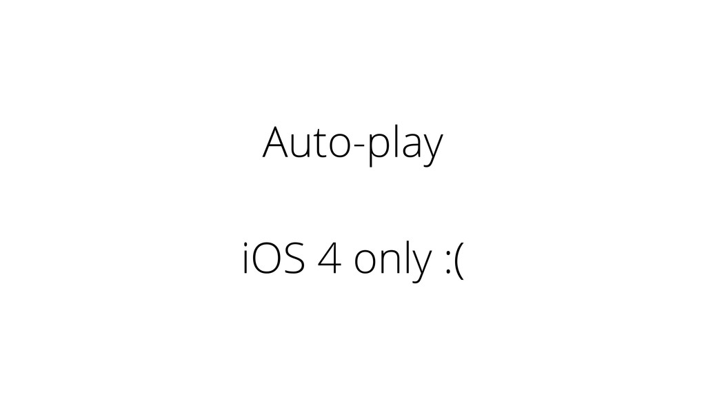Auto-play iOS 4 only :(