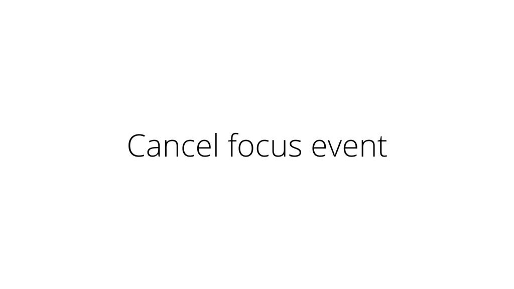 Cancel focus event