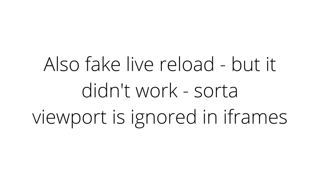 Also fake live reload - but it didn't work - so...